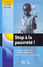 Stop à la pauvreté - Actes du colloque de la faculté de théologie évangélique de Vaux-sur-Seine