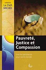 Pauvreté, justice et compassion, Une foi pertinente pour notre monde